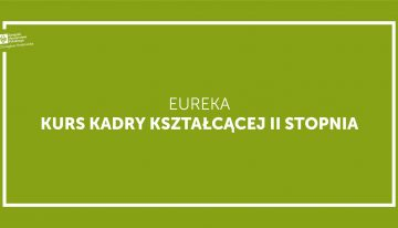 Eureka – Kurs Kadry Kształcącej II stopnia